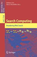 Search computing [Recurs electrònic] : broadening web search / Stefano Ceri, Marco Brambilla (eds.)