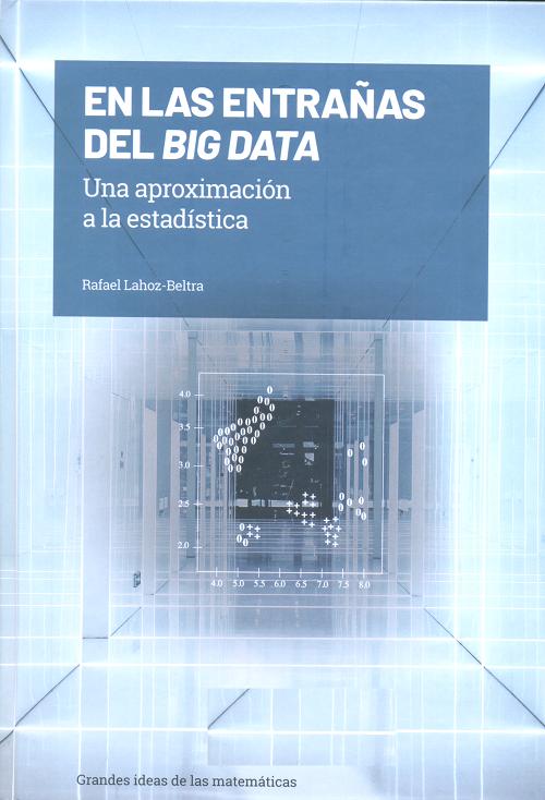 En las entrañas del big data : una aproximación a la estadística / Rafael Lahoz-Beltra