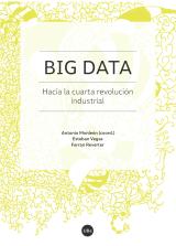 Big Data : hacia la cuarta revolución industrial / Antonio Monleón (coord.) ; Esteban Vegas, Ferran Reverter