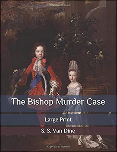 The Bishop murder case : large print / S.S. Van Dine