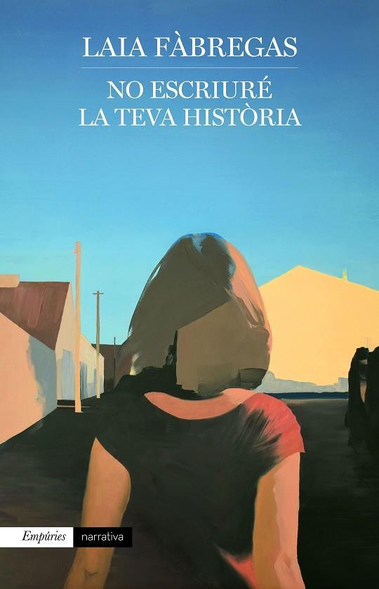 No escriuré la teva història / Laia Fàbregas