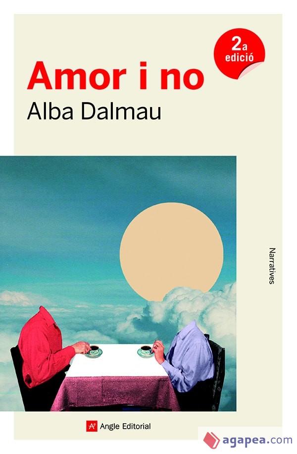 Amor i no / Alba Dalmau