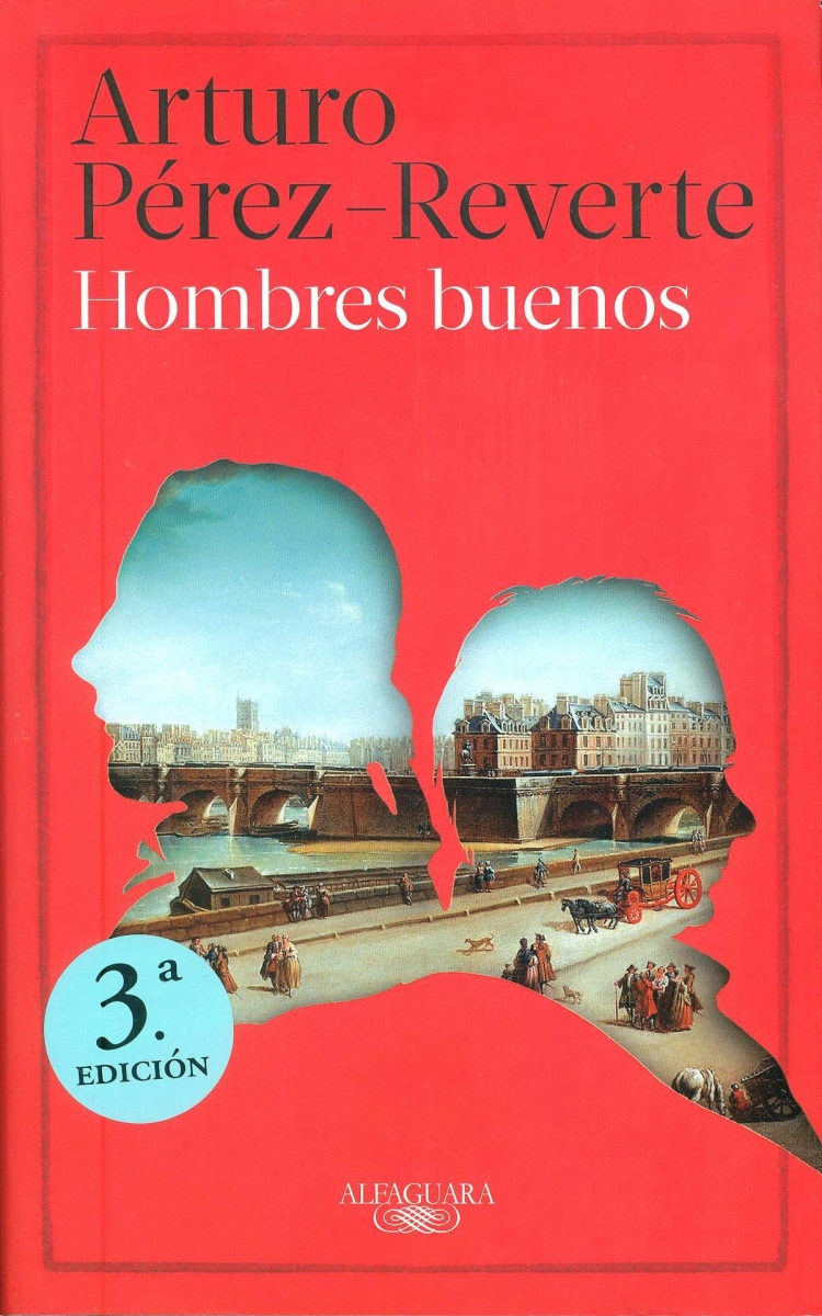Hombres buenos / Arturo Pérez-Reverte