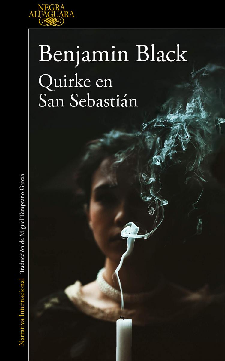Quirke en San Sebastián / Benjamin Black ; traducción del inglés de Miguel Temprano García