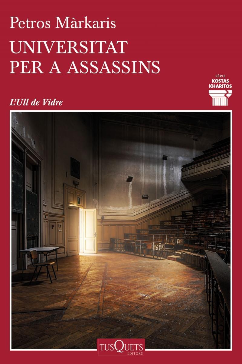 Universitat per a assassins / Petros Màrkaris ; traducció de Montserrat Franquesa i Joaquim Gestí