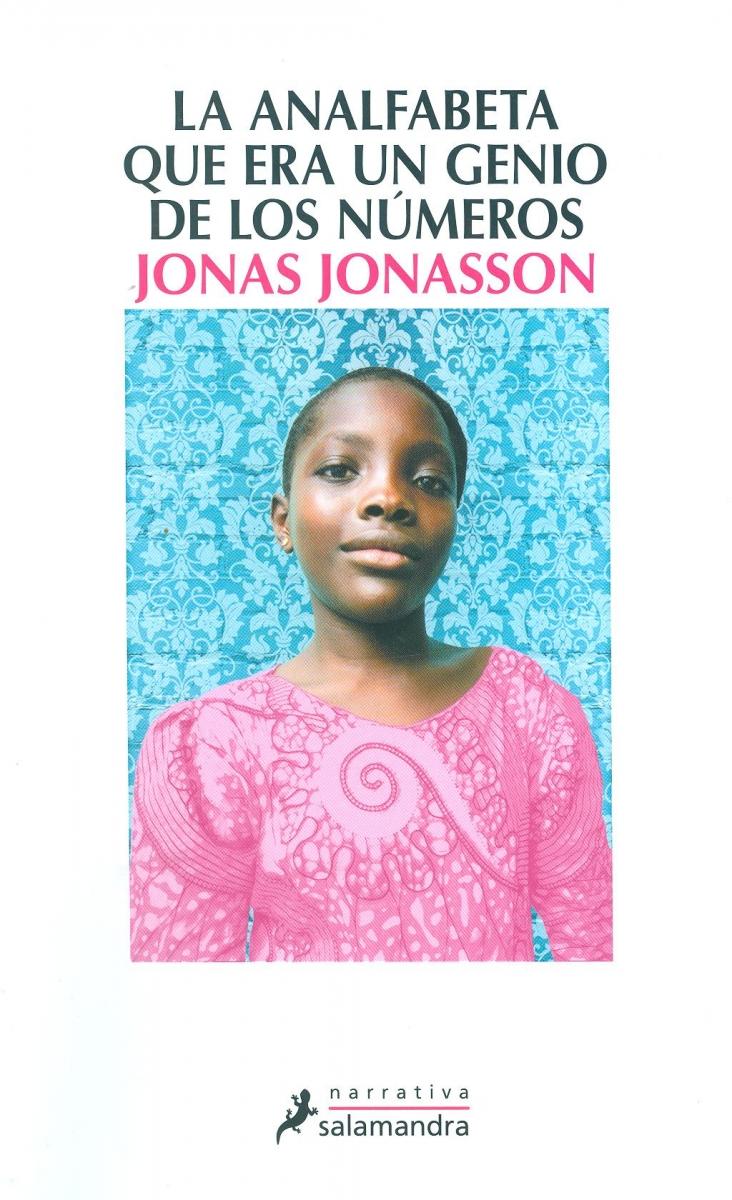 La Analfabeta que era un genio de los números / Jonas Jonasson ; traducción del sueco de Sofía Pascual Pape