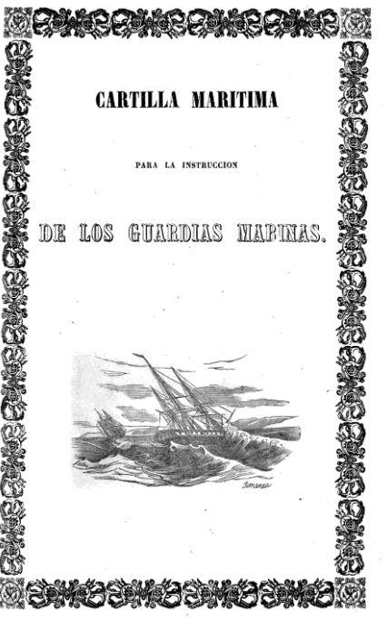 Cartilla marítima : para la instrucción de los caballeros Guardias marinas / Miguel Roldan
