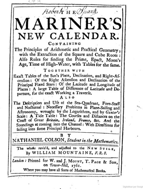 The Mariner's new calendar containing... [etc.] / by Nathaniel Colson ; the whole revised, and adjusted to the new stil, by William Mountaine