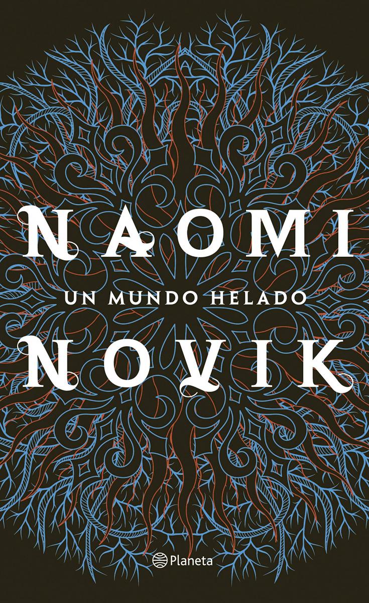Un Mundo helado / Naomi Novik ; traducción de Julio Hermoso Oliveras