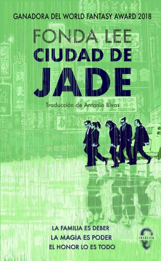 Ciudad de Jade / Fonda Lee ; traducción de Antonio Rivas ; corrección de estilo a cargo de Natalia Cervera