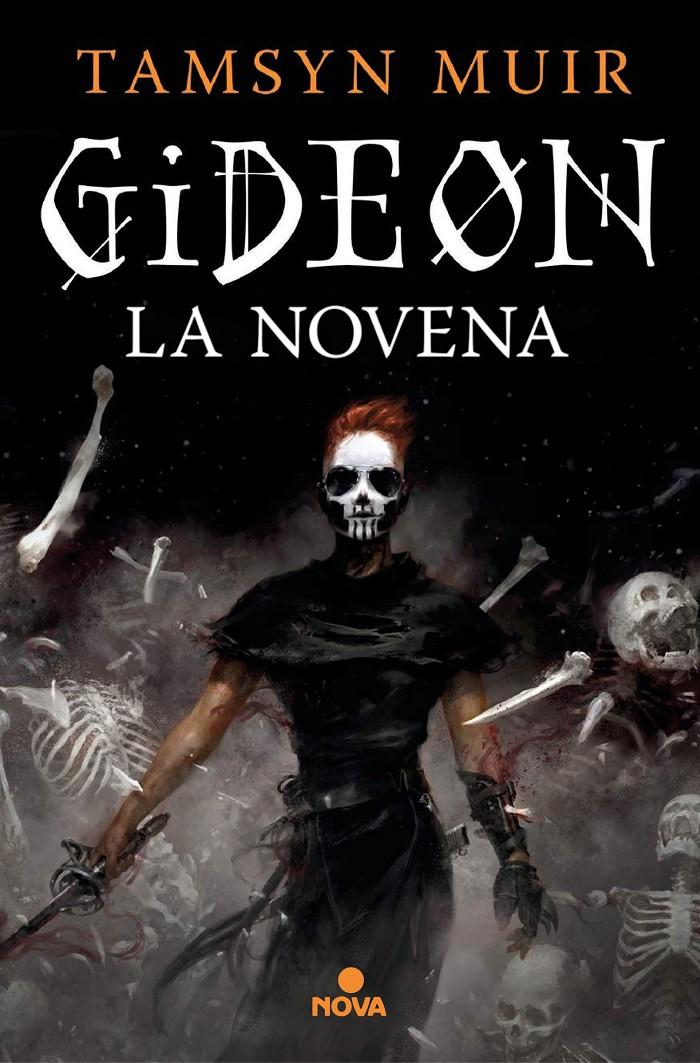 Gideon : la novena / Tamsyn Muir ; traducción de David Tejera Expósito ; galeradas revisadas por Antonio Torrubia