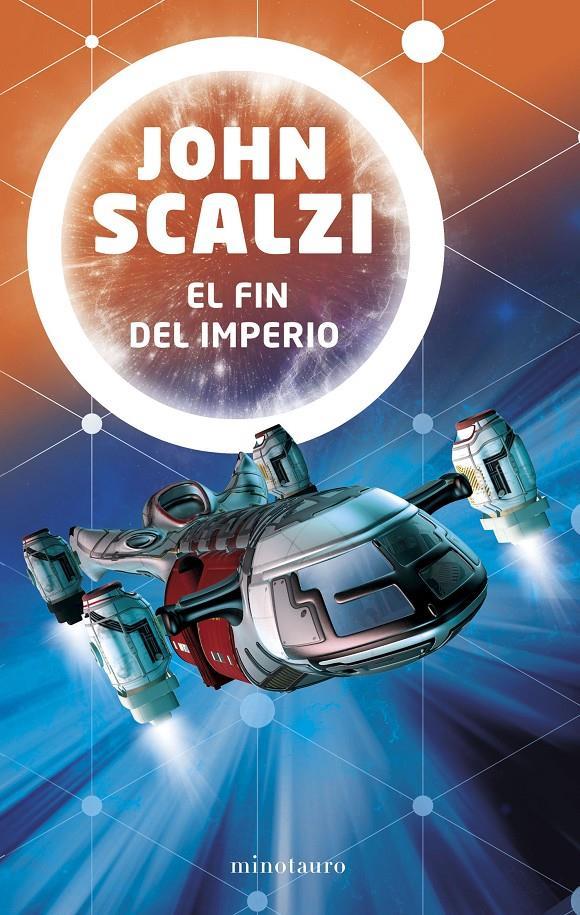 El Fin del imperio / John Scalzi ; traducción de Simon Saito