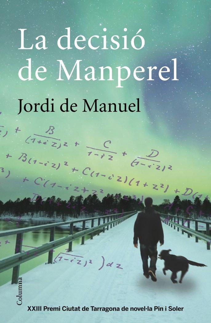La Decisió de Manperel / Jordi de Manuel