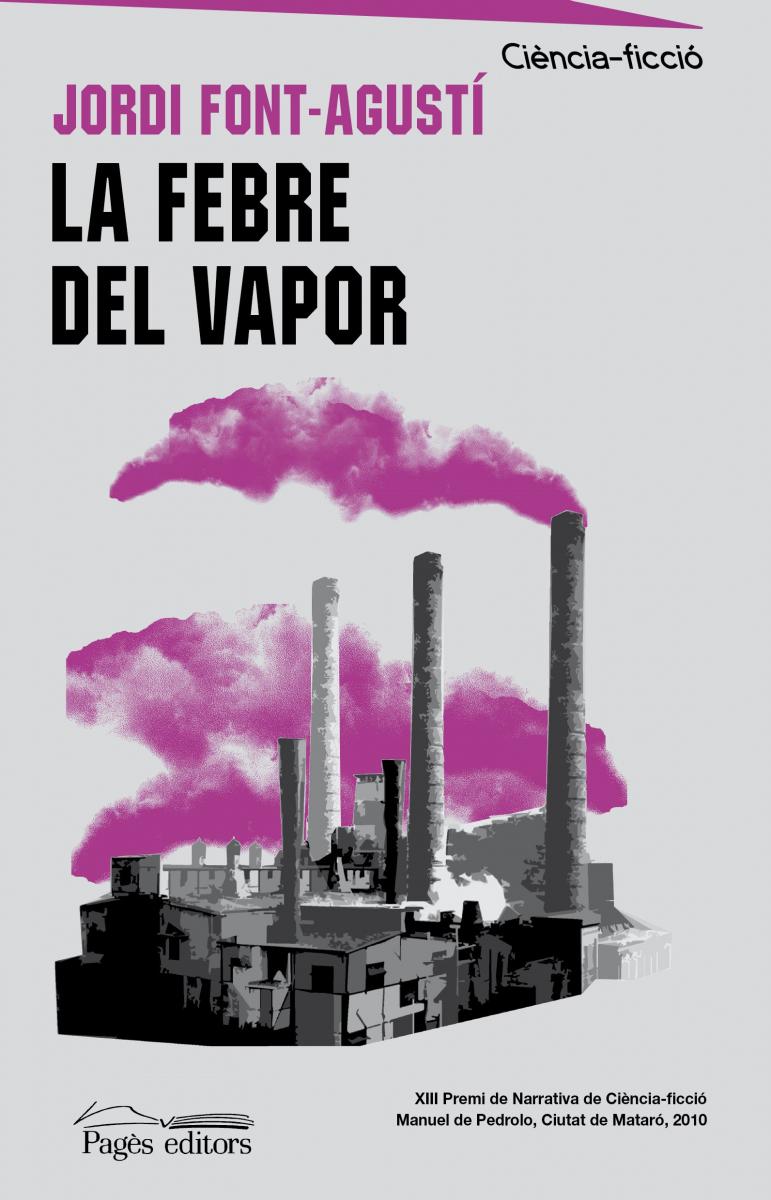 La Febre del vapor / Jordi Font-Agustí