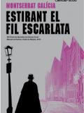 Estirant el fil escarlata / Montserrat Galícia