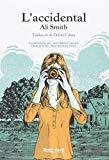 L'Accidental / Ali Smith ; traducció de Dolors Udina
