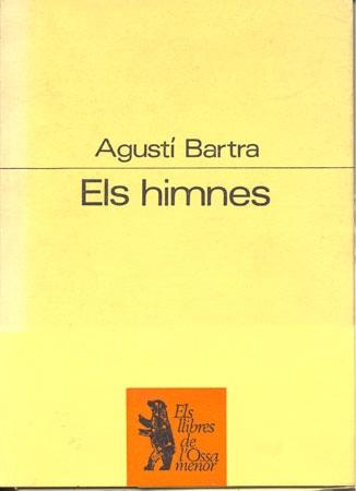 Els Himnes / Agustí Bartra