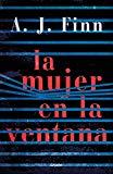 La Mujer en la ventana / A.J. Finn ; traducción de Anuvela