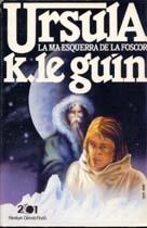 La Mà esquerra de la foscor / Ursula K. Le Guin