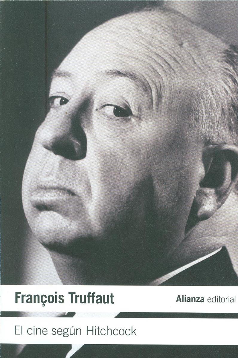 El Cine según Hitchcock / François Truffaut ; con la colaboración de Helen Scott