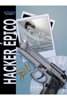Hacker épico / Adaptado e ilustrado por Eve Mae; basado en la historia de Alejandro Ramos y Rodrigo Yepes