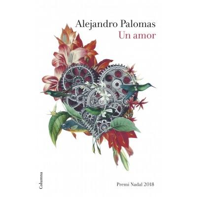 Un Amor / Alejandro Palomas