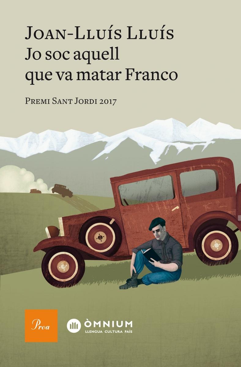 Jo soc aquell que va matar Franco / Joan-Lluís Lluís