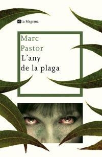 L'Any de la plaga / Marc Pastor