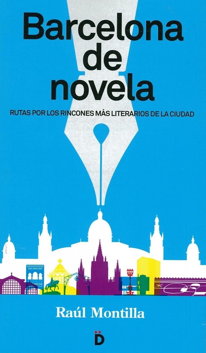 Barcelona de novela / Raúl Montilla