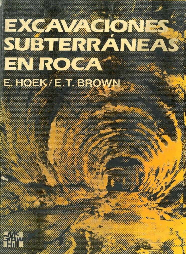 Excavaciones subterráneas en roca / E. Hoek, E.T. Brown ; traducción: Raymundo Dely, revisión técnica: Alejandro Bello Barradas