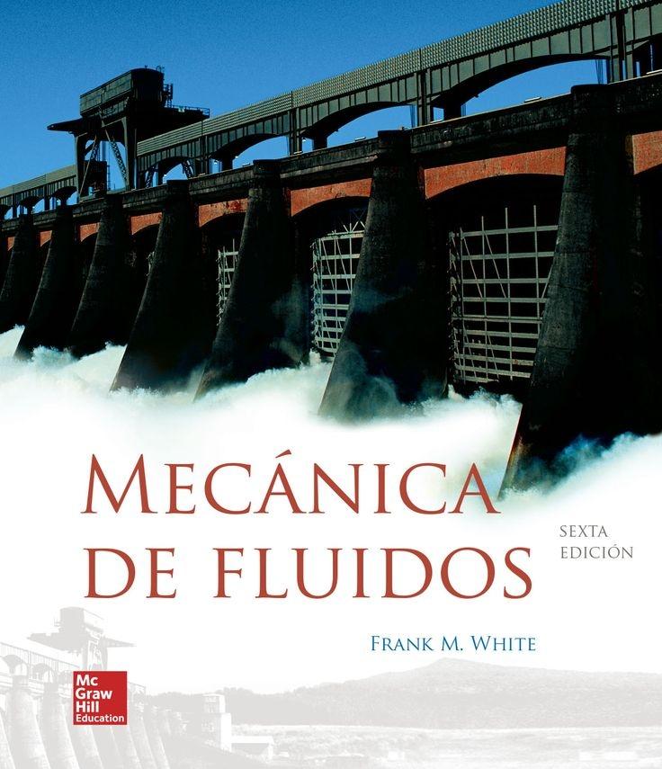 Mecánica de fluidos / Frank M. White