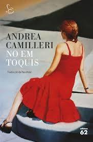 No em toquis / Andrea Camilleri ; traducció de Pau Vidal