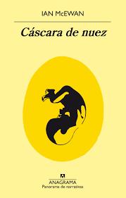 Cáscara de nuez / Ian McEwan ; traducción de Jaime Zulaika